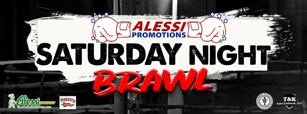 More Info for Alessi Promotions presents Saturday Night Brawl
