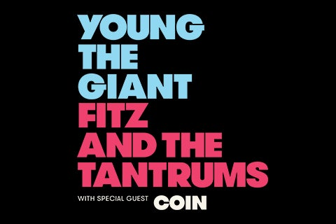 More Info for Young The Giant & Fitz and The Tantrums